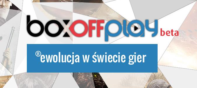 BoxOff Play - zupełnie nowe i jedyne takie podejście do rozrywki